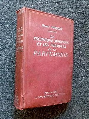LA TECHNIQUE MODERNE ET LES FORMULES DE LA PARFUMERIE: FOUQUET (H.)