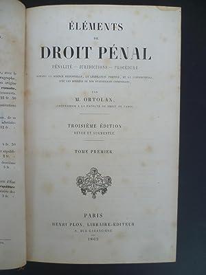 ELEMENTS DE DROIT PENAL: ORTOLAN (M.)