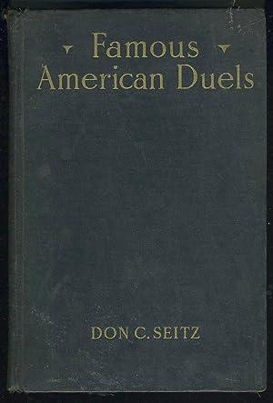 FAMOUS AMERICAN DUELS: Seitz, Don C.