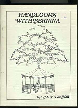 HANDLOOMS WITH BERNINA: Nall, Mary Lou