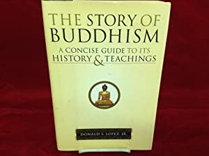 The Story of Buddhism: A Concise Guide: Lopez, Donald S.