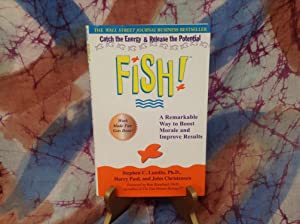 Fish!: A Remarkable Way to Boost Morale and Improve Results Fish!: A Remarkable Way to Boost Mora...