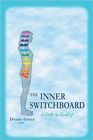 INNER SWITCHBOARD, the - A Path to Healing: Groce, Duane L.