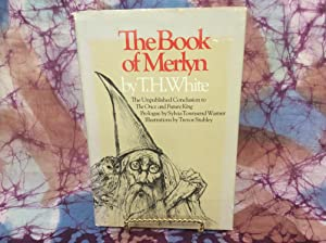 Book of Merlyn, The: The Unpublished Conclusion: White, T.H.