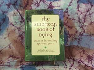 American Book of Dying, The: Lessons In Healing Spiritual Pain