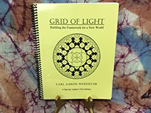 Grid of Light: Building the Framework for a New World