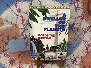 A Dweller on Two Planets: Or, The: Phylos The Thibetan