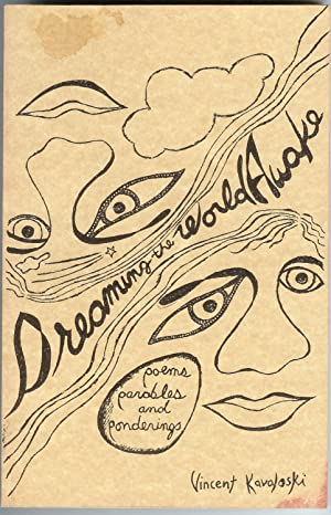 Dreaming the World Awake: Poems, Parables and Ponderings - Signed: Kavoloski, Vincent