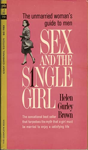 Sex and the Single Girl: Brown, Helen Gurley