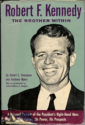 Robert F. Kennedy : The Brother Within: Robert E. Thompson