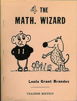 4 The Math Wizard : Teacher Edition: Brandes, Louis Grant