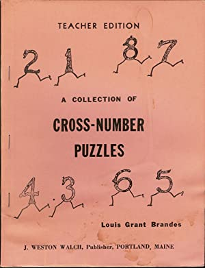 A Collection of Cross-Number Puzzles : Teacher: Brandes, Louis Grant