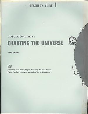 Charting the Universe : Teacher's Guide : The University of Illinois Astronomy Program: Editors