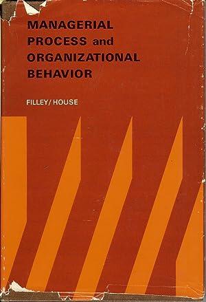 Managerial Process and Organizational Behavior: Alan C. Filley