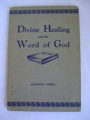 Divine Healing and the Word of God: Zeoli, Anthony
