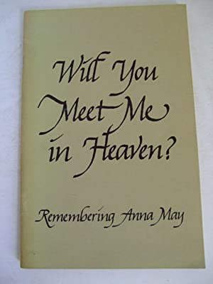 Meet Me in Heaven: As told by Bessie Sellars Frye