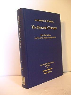 The Heavenly Trumpet: John Chrysostom and the: Mitchell, Margaret M.