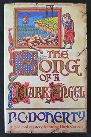 The Song of a Dark Angel : A Medieval Mystery Featuring Hugh Corbett: Doherty, P. C.