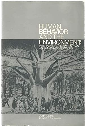 Human Behavior and the Environment: Interactions Between: John H. Sims