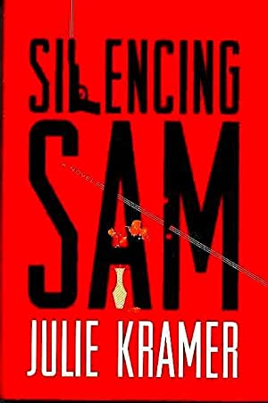 Silencing Sam: a Novel: Kramer, Julie