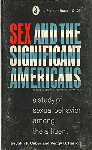 Sex and the Significant Americans: a Study: John F. Cuber