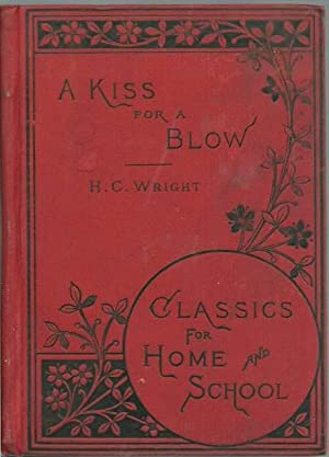 A Kiss for a Blow: a Collection: Henry C. Wright