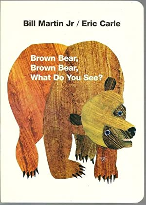 Brown Bear, Brown Bear, What Do You: Bill Martin