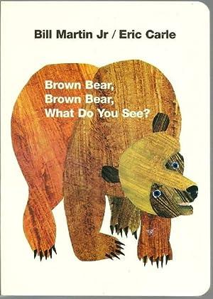 Brown Bear, Brown Bear, What Do You: Bill Martin