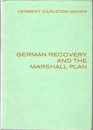German Recovery and the Marshall Plan, 1948-1952: Herbert C. Mayer