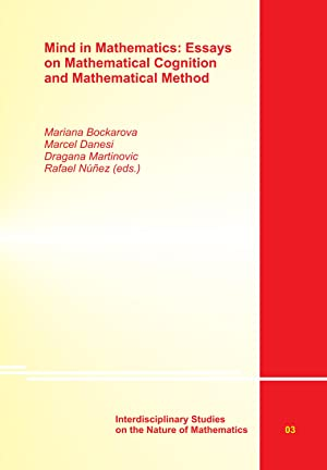 Mind in Mathematics: Essays on Mathematical Cognition and Mathematical Method: Danesi, Marcel; ...