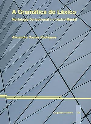 A Gramática do Léxico. Morfologia Derivacional e o Léxico Mental: Soares ...
