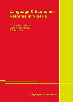Language & Economic Reforms in Nigeria: Ndimele, Ozo-mekuri; Ikekeonwu, Clara I.: Mbah, B.M.