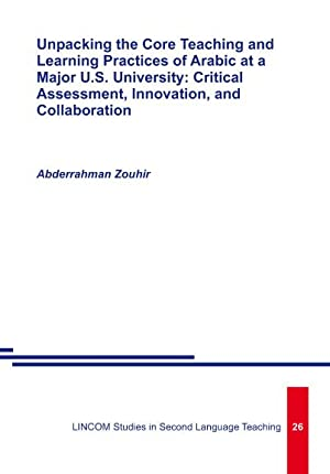 Unpacking the Core Teaching and Learning Practices of Arabic at a Major U.S. University: Critical ...