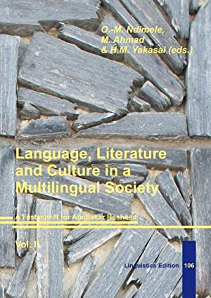 Language, Literature and Culture in a Multilingual Society. Vol I: Ndimele, O.-M.; Ahmad, M. &...