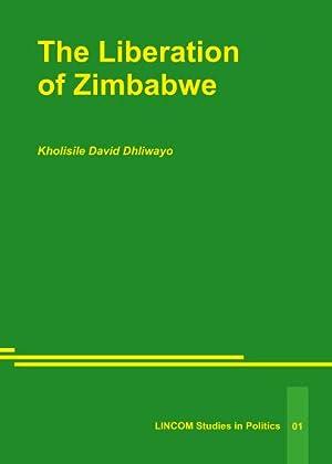The Liberation of Zimbabwe: Dhliwayo, Kholisile David