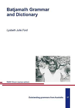 Batjamalh Grammar and Dictionary: Ford, Lysbeth J.