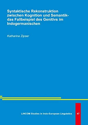 Syntaktische Rekonstruktion zwischen Kognition und Semantik - das Fallbeispiel des Genitivs im ...