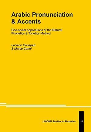 Arabic Pronunciation & Accents: Canepari, Luciano ;