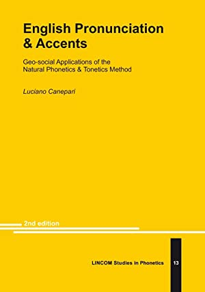 English Pronunciation & Accents (2nd. Ed.): Canepari, Luciano