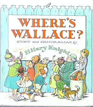 Where's Wallace?: Story and Panoramas: Knight, Hilary