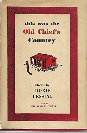 This Was the Old Chief's Country: Lessing, Doris