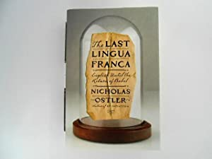 The Last Lingua Franca: English Until the Return of Babel (signed)