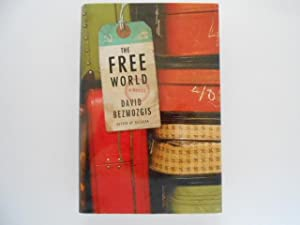The Free World: A Novel (signed): Bezmozgis, David