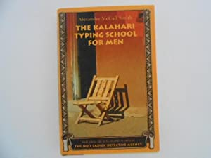 The Kalahari Typing School for Men (The: Smith, Alexander McCall