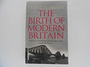 The Birth of Modern Britain: A Journey Into Britain's Archaeological Past 1550 to the Present (si...