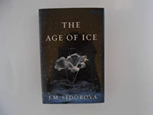 The Age of Ice: A Novel (signed)