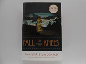 Fall on Your Knees (signed): MacDonald, Ann-Marie