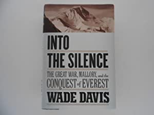 Into the Silence: The Great War, Mallory, and the Conquest of Everest (signed)