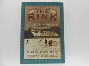 The Rink: Stories from Hockey's Home Towns (signed by both authors)
