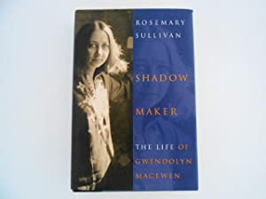 Shadow Maker: The Life of Gwendolyn MacEwen (signed)